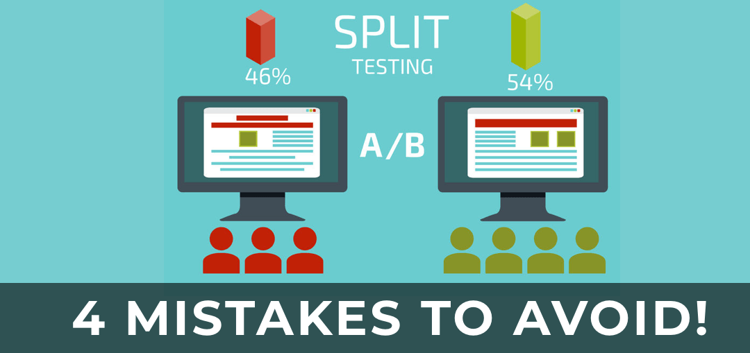 4 A/B Split Testing Mistakes Newbies Should Avoid