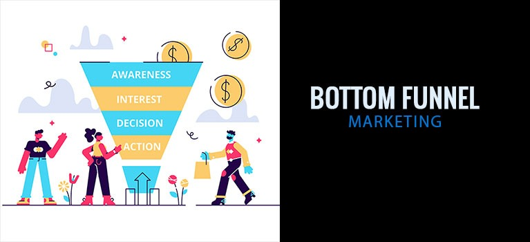 Bottom funnel marketing