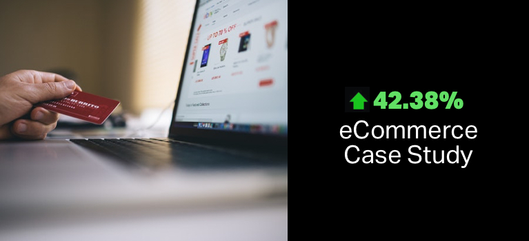 eCommerce Case Study – See How We Got a 42.38% Conversion Rate Increase