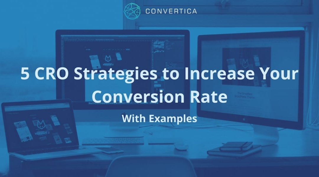 5 CRO Strategies to Increase Your Conversion Rate (With Examples)